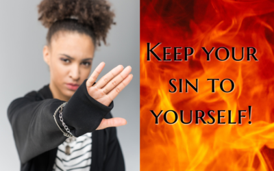 Keep Your Sin to Yourself!